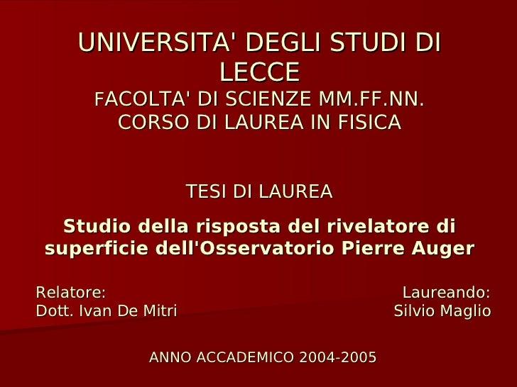 UNIVERSITA' DEGLI STUDI DI               LECCE        FACOLTA' DI SCIENZE MM.FF.NN.           CORSO DI LAUREA IN FISICA   ...