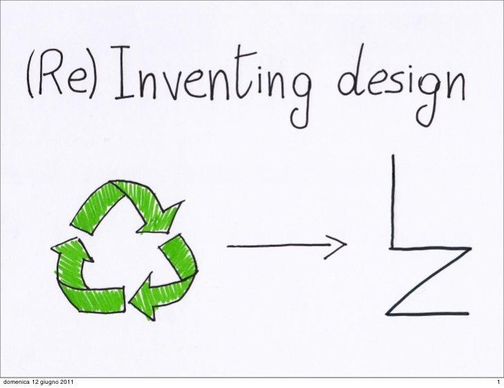 (Re)Inventing design