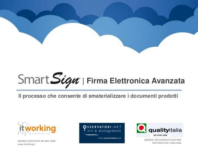 SmartSign | Firma Elettronica Avanzata | Il processo che consente di smaterializzare i documenti