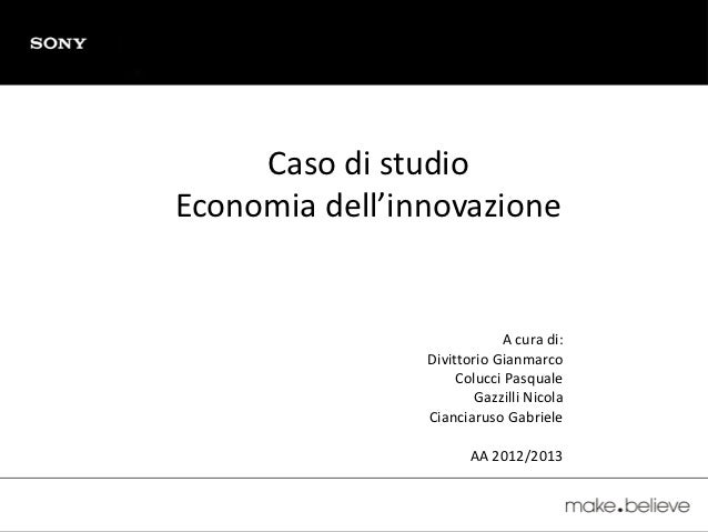 Caso di studioEconomia dell'innovazione                            A cura di:                Divittorio Gianmarco         ...