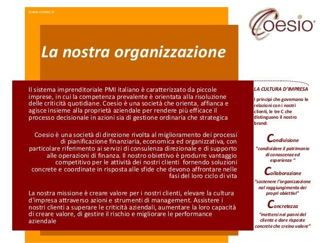 www.coesio.it      La nostra organizzazioneIl sistema imprenditoriale PMI italiano è caratterizzato da piccole            ...