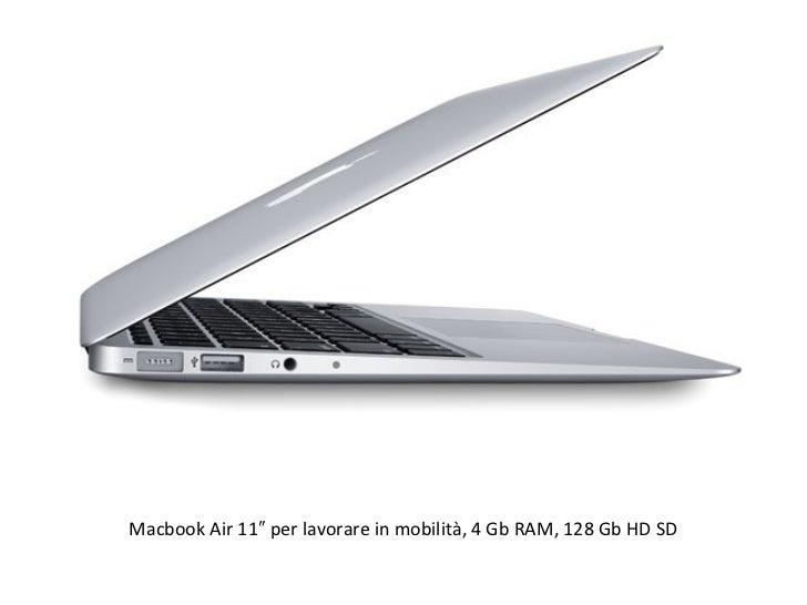 Macbook Air 11″ per lavorare in mobilità, 4 Gb RAM, 128 Gb HD SD