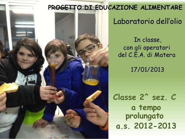 PROGETTO DI EDUCAZIONE ALIMENTARE                Laboratorio dell'olio                       In classe,                  c...