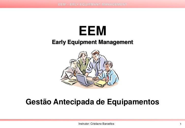 Early Equipment Management