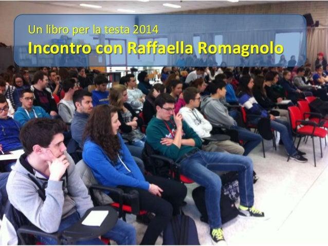 Un libro per la testa 2014 Incontro con Raffaella Romagnolo