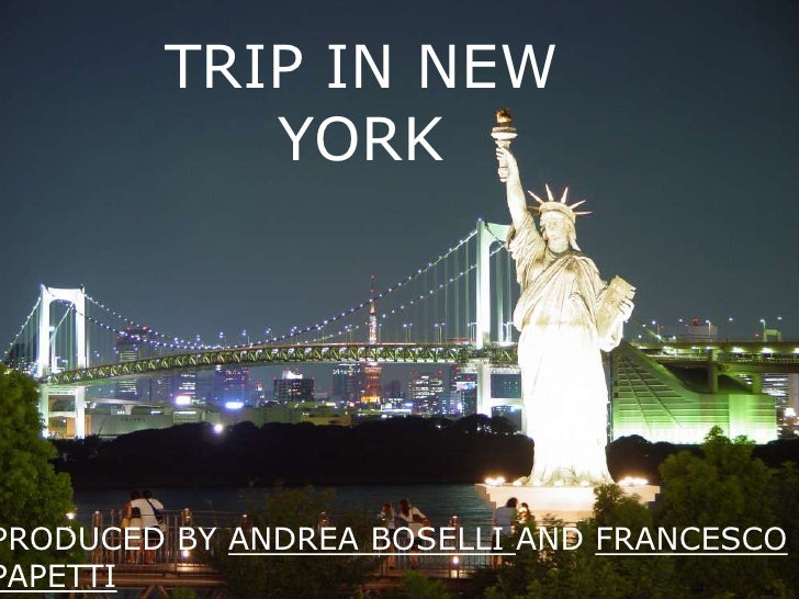 TRIP IN NEW YORK<br />PRODUCED BY ANDREA BOSELLI AND FRANCESCO PAPETTI<br />