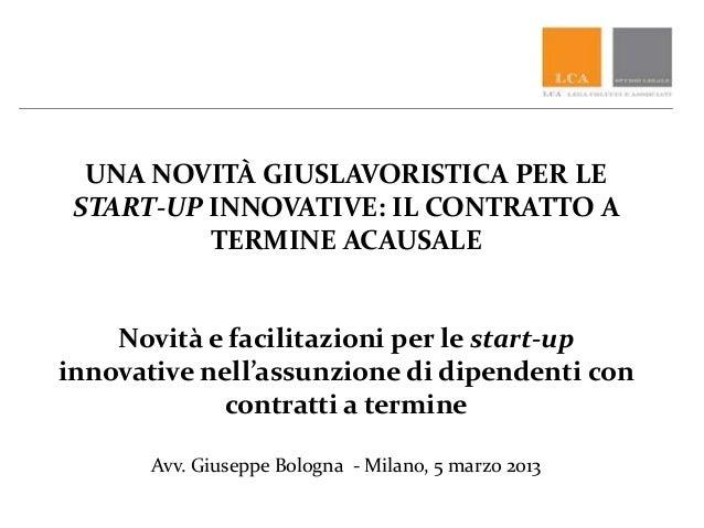 UNA NOVITÀ GIUSLAVORISTICA PER LESTART-UP INNOVATIVE: IL CONTRATTO ATERMINE ACAUSALENovità e facilitazioni per le start-up...