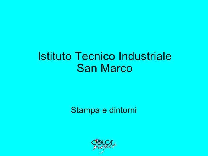 Istituto Tecnico Industriale San Marco Stampa e dintorni