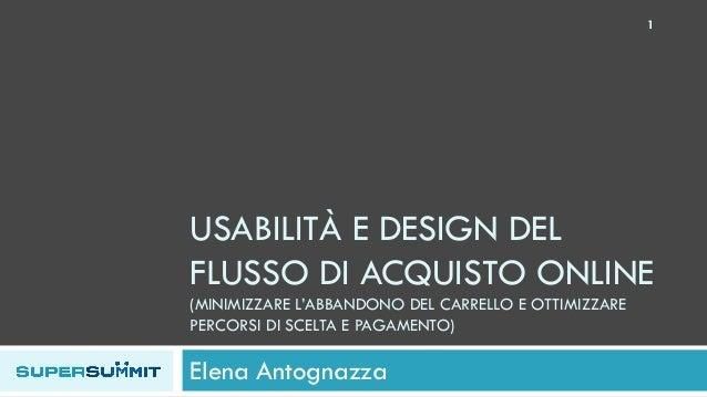 1  USABILITÀ E DESIGN DEL FLUSSO DI ACQUISTO ONLINE (MINIMIZZARE L'ABBANDONO DEL CARRELLO E OTTIMIZZARE PERCORSI DI SCELTA...