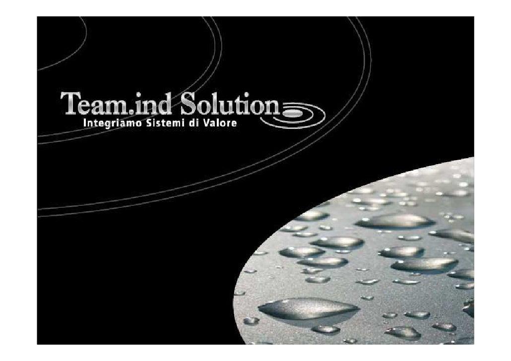 L'Azienda Team.ind Solution si pone come Consulente e System Integrator specializzato in soluzioni tecnologiche per aziend...