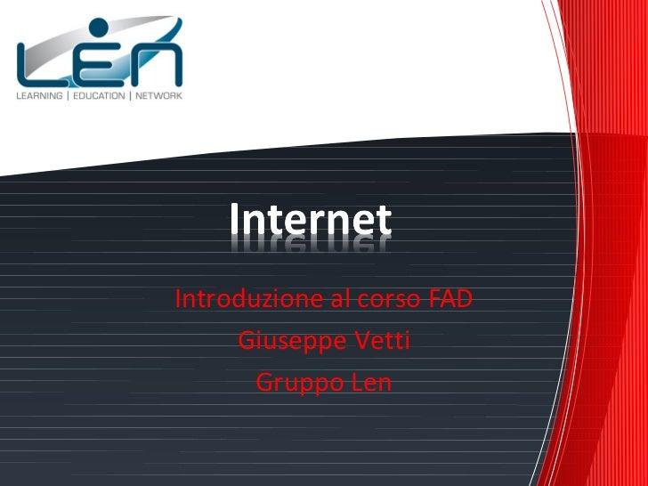 Introduzione al corso FAD     Giuseppe Vetti       Gruppo Len