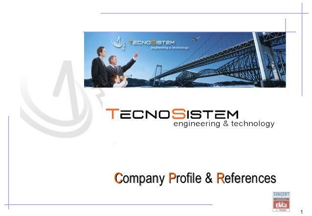 www.tecnosistemspa.it                        Company Profile & References                                                 ...