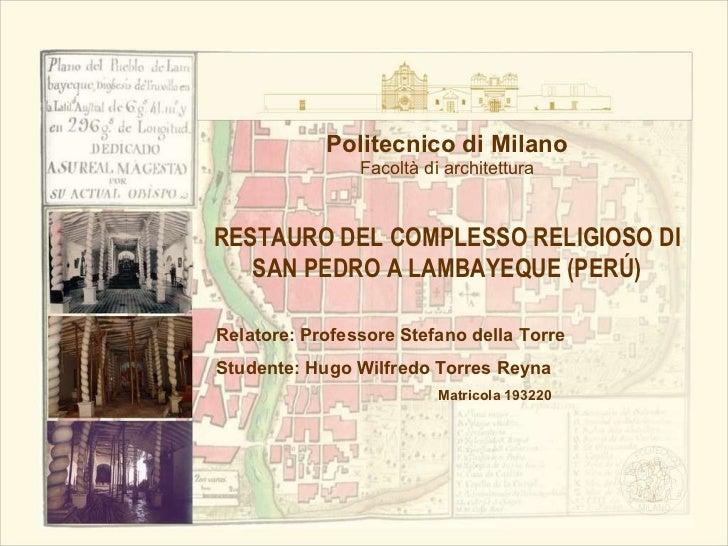Politecnico di Milano, Restauración del Complejo San Pedro de Lambayeque