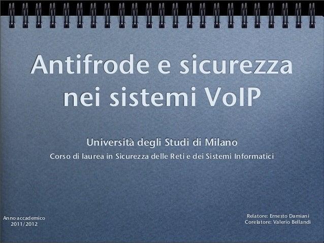 Antifrode e sicurezza           nei sistemi VoIP                            Università degli Studi di Milano              ...