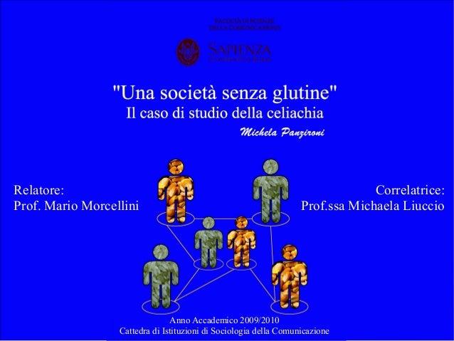 Relatore: Prof. Mario Morcellini Correlatrice: Prof.ssa Michaela Liuccio Anno Accademico 2009/2010 Cattedra di Istituzioni...