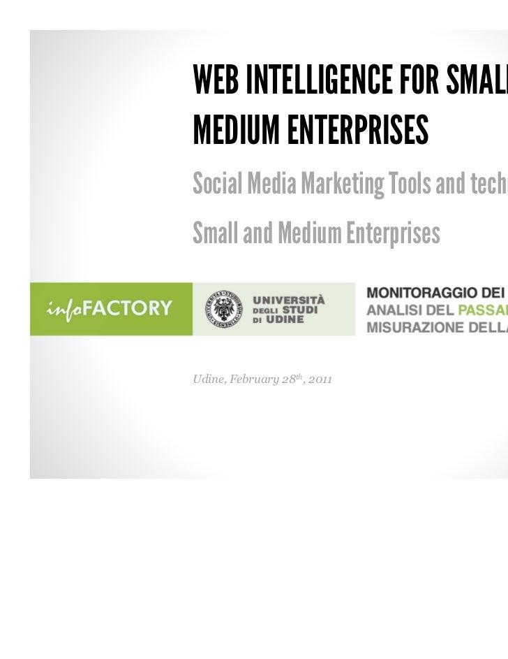 WEB INTELLIGENCE FOR SMALL ANDMEDIUM ENTERPRISESSocial Media Marketing Tools and techniques forSmall and Medium Enterprise...
