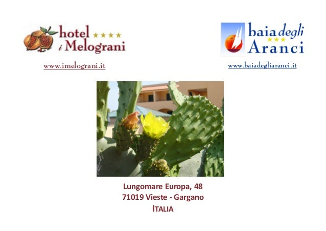 www.imelograni.it                            www.baiadegliaranci.it                    Lungomare Europa, 48               ...