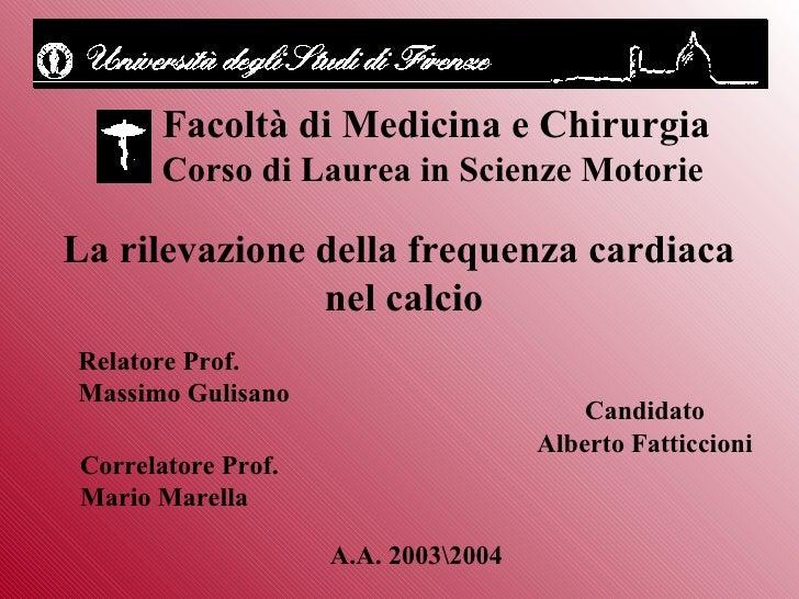 Facoltà di Medicina e Chirurgia Corso di Laurea in Scienze Motorie La rilevazione della frequenza cardiaca  nel calcio Rel...