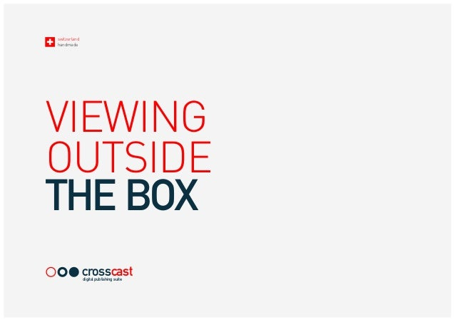 switzerland handmade VIEWING OUTSIDE THE BOX crosscastdigital publishing suite