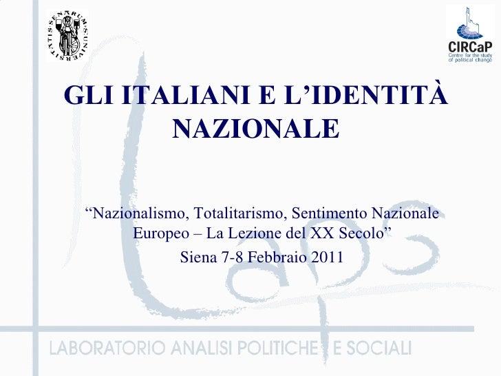 """GLI ITALIANI E L'IDENTITÀ       NAZIONALE """"Nazionalismo, Totalitarismo, Sentimento Nazionale       Europeo – La Lezione de..."""