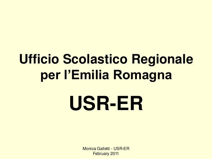 Ufficio Scolastico Regionale    per l'Emilia Romagna        USR-ER          Monica Galletti - USR-ER               Februar...