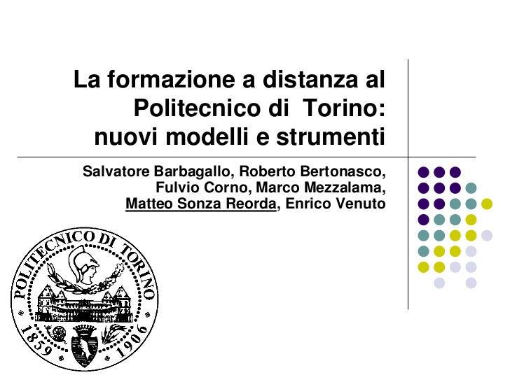 La formazione a distanza al     Politecnico di Torino:  nuovi modelli e strumentiSalvatore Barbagallo, Roberto Bertonasco,...