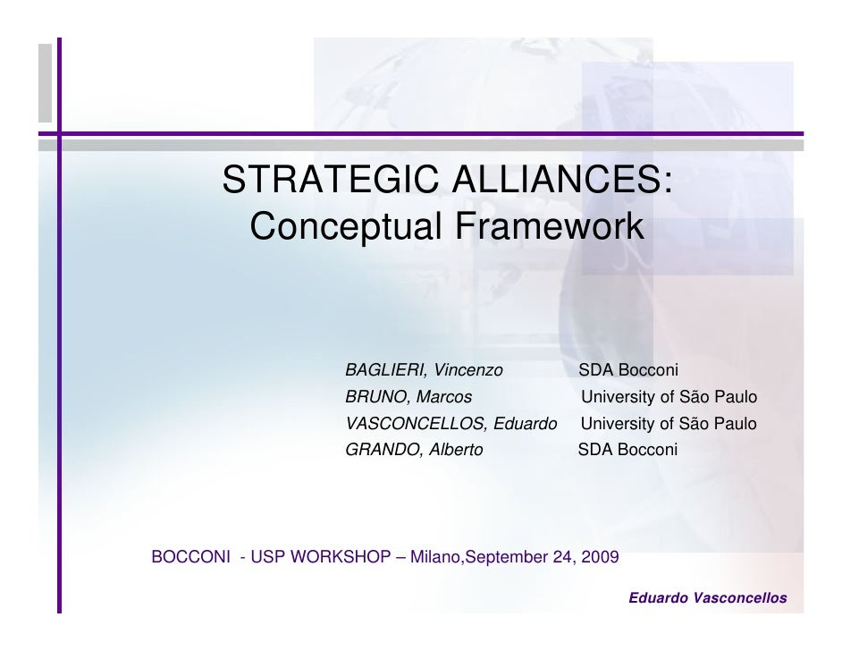 STRATEGIC ALLIANCES:         Conceptual Framework                       BAGLIERI, Vincenzo       SDA Bocconi              ...