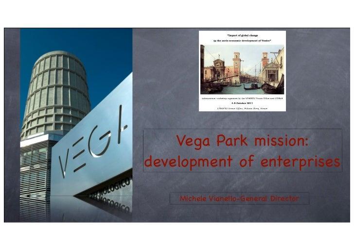 Vega Park mission:development of enterprises    Michele Vianello-General Director