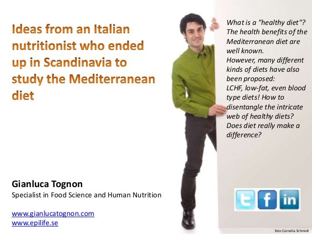 """Gianluca TognonSpecialist in Food Science and Human Nutritionwww.gianlucatognon.comwww.epilife.seWhat is a """"healthy diet""""?..."""