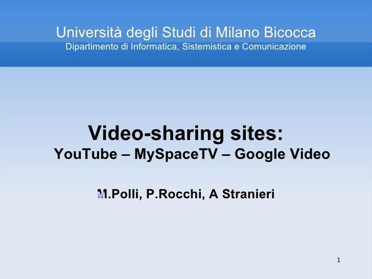 Università degli Studi di Milano Bicocca Dipartimento di Informatica, Sistemistica e Comunicazione <ul><li>Video-sharing s...