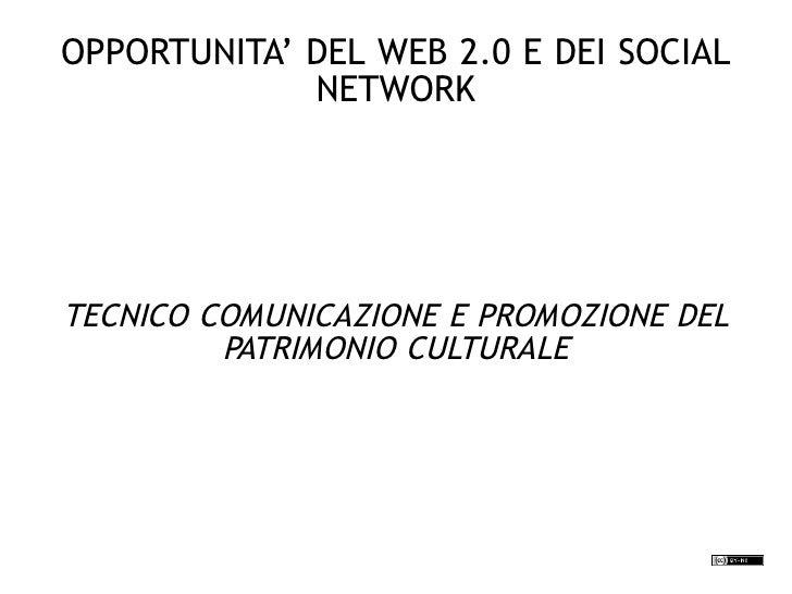 OPPORTUNITA' DEL WEB 2.0 E DEI SOCIAL NETWORK