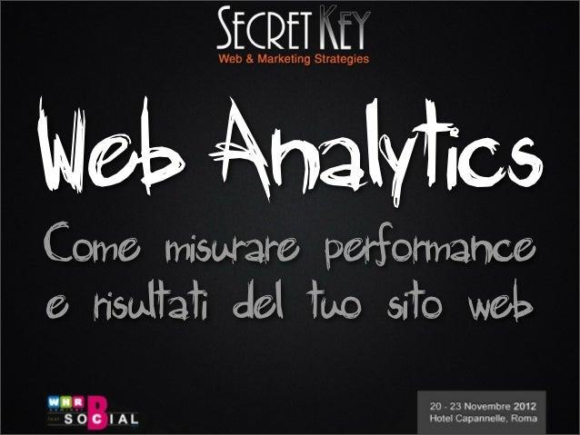 Web Analytics - WHR 2012 - Guida pratica Google Analytics