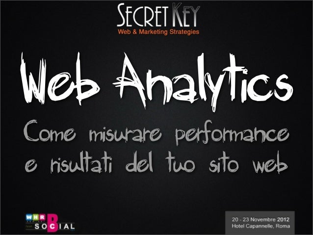 Web Analytics - WHR 2012 - Guida pratica Google Analytics