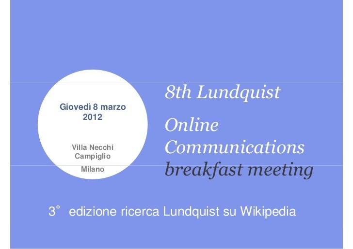 8th Lundquist Giovedì 8 marzo      2012                   Online   Villa Necchi    Campiglio                   Communicati...