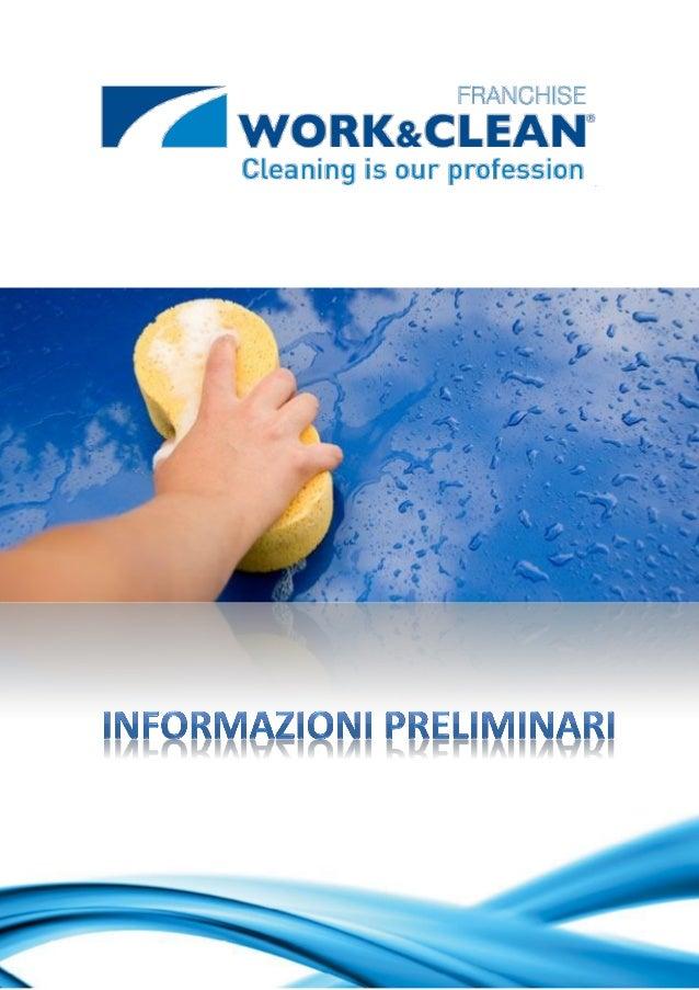 WORK & CLEAN è un marchio registrato ed il Consorzio THESIS, con sede in Romaalla Via Casteggio 51/53, 98, è il Master Fra...
