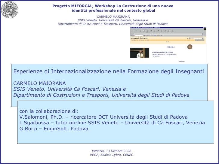 Progetto MIFORCAL, Workshop La Costruzione di una nuova  identità professionale nel contesto global CARMELO MAJORANA SSIS ...