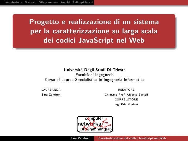 Introduzione Dataset Offuscamento Analisi Sviluppi futuri                    Progetto e realizzazione di un sistema        ...