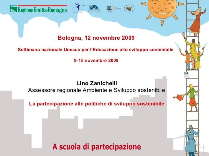 Bologna, 12 novembre 2009Settimana nazionale Unesco per l'Educazione allo sviluppo sostenibile                        9-15...