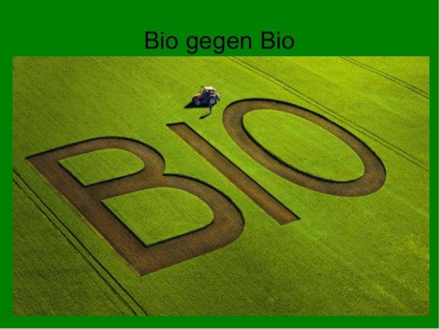 Bio gegen Bio