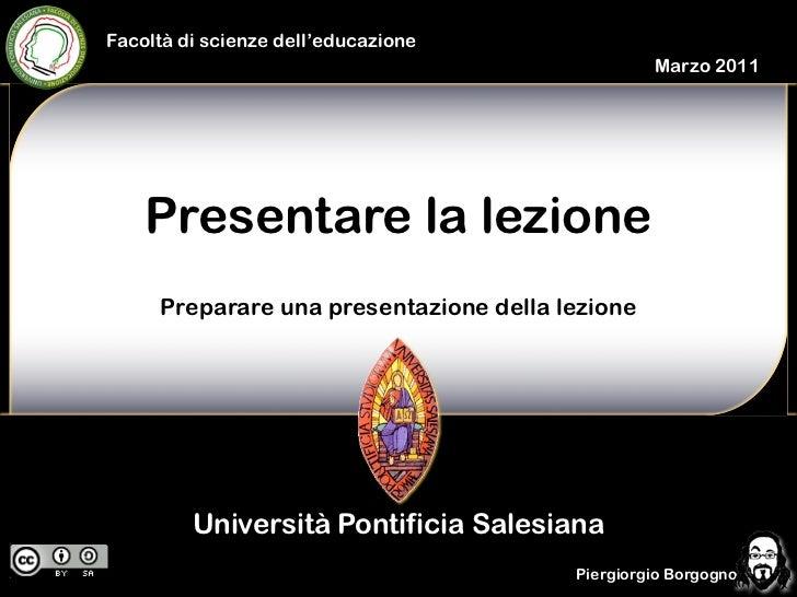 Facoltà di scienze dell'educazione                                                 Marzo 2011    Presentare la lezione    ...