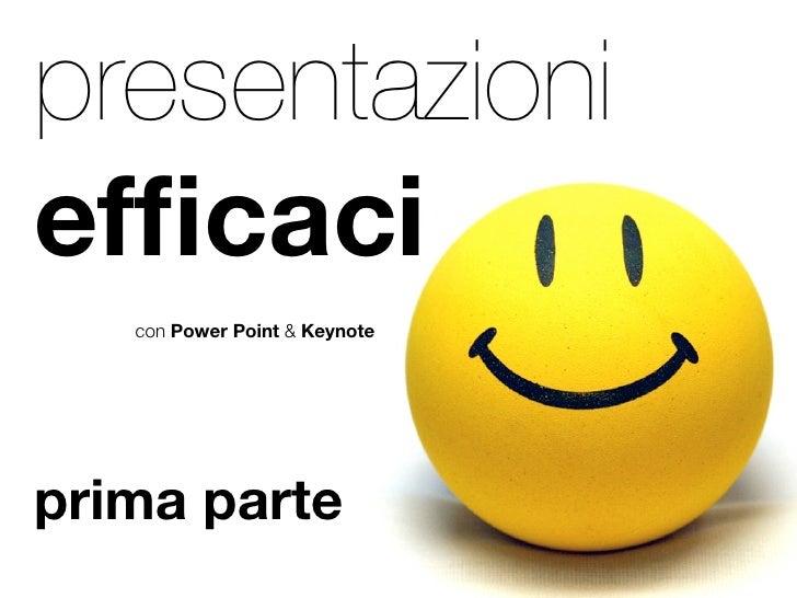 presentazioni efficaci    con Power Point & Keynote     prima parte