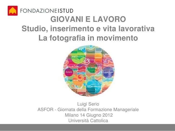 GIOVANI E LAVOROStudio, inserimento e vita lavorativa    La fotografia in movimento                     Luigi Serio    ASF...