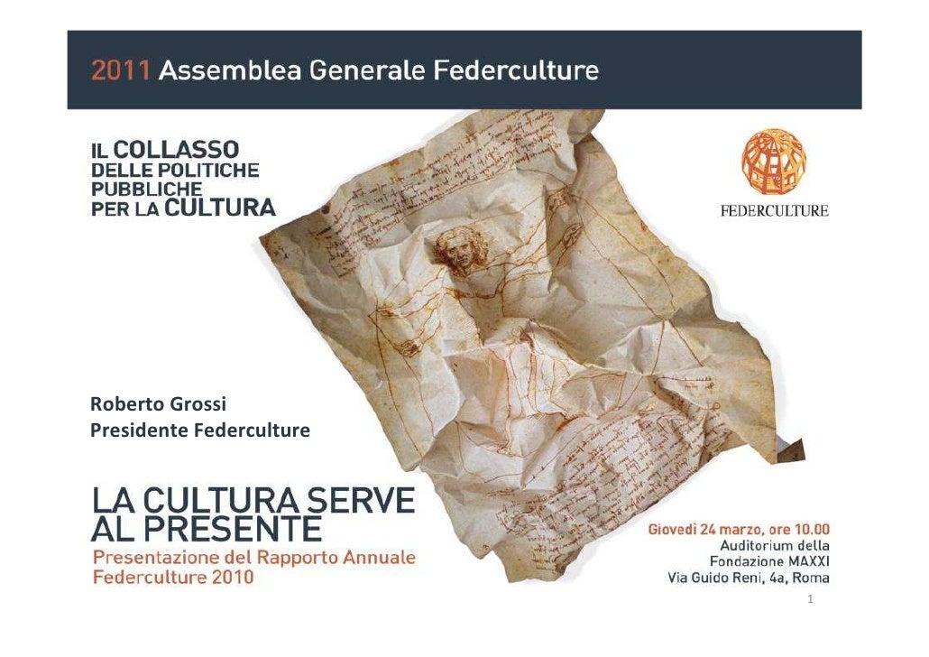 """INTERVENTO DI ROBERTO GROSSI """"La cultura serve al presente"""""""