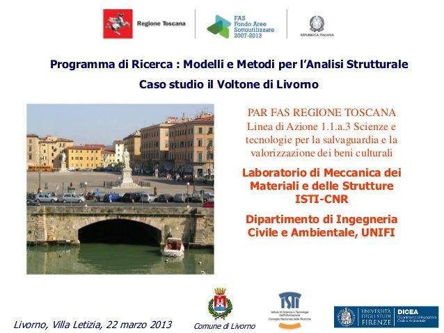 Programma di Ricerca : Modelli e Metodi per l'Analisi Strutturale Caso studio il Voltone di Livorno