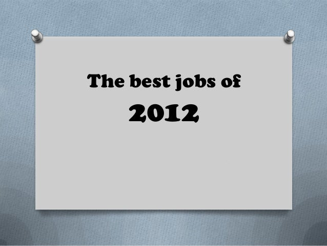 The best jobs of    2012