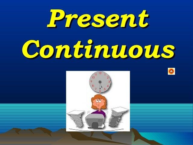 PresentContinuous