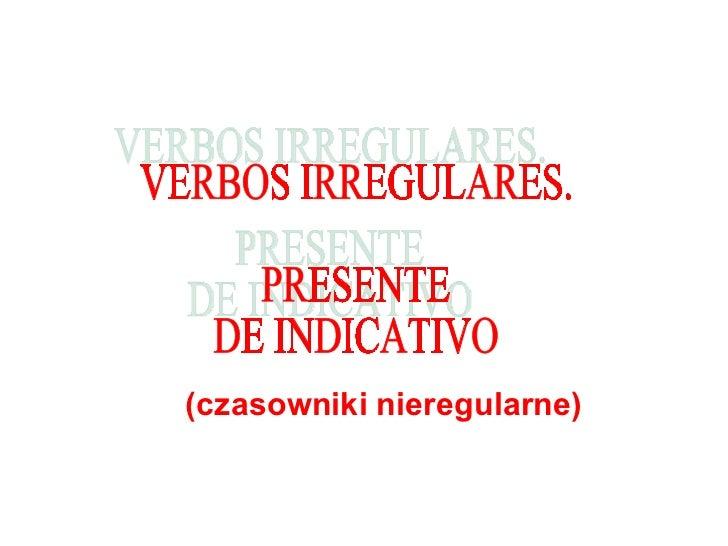Presente de indicativo (verbos irregulares) 1 (ser, estar, ir)