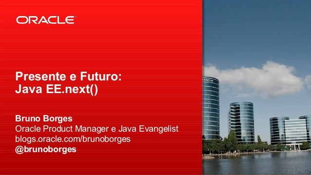 Presente e Futuro: Java EE.next()