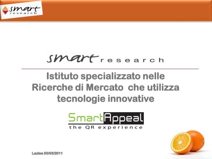 Istituto specializzato nelleRicerche di Mercato che utilizza      tecnologie innovativeLazise 30/03/2011