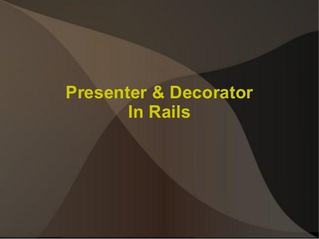 Presenter & Decorator In Rails